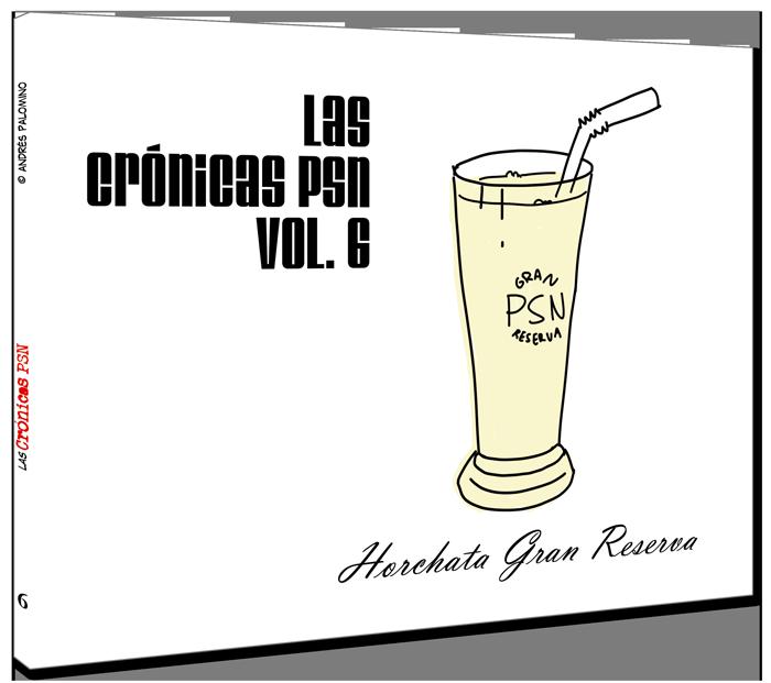 Crónicas PSN vol. 6: Horchata Gran Reserva