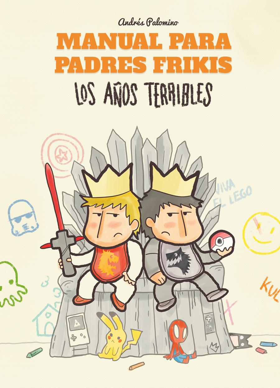 PORTADA MANUAL PADRES FRIKIS LOS AÑOS TERRIBLES