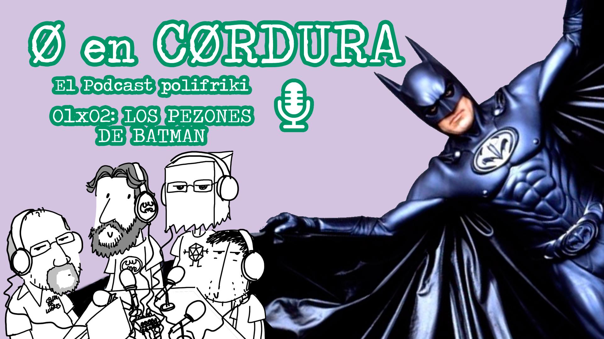 Cero en Cordura: Los pezones de batman